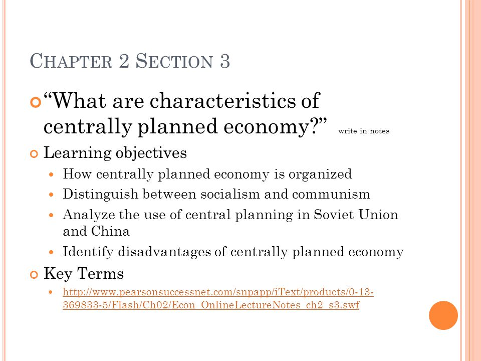 C HAPTER 2 S ECTION 3 What are characteristics of centrally planned economy? write in notes Learning objectives How centrally planned economy is organ