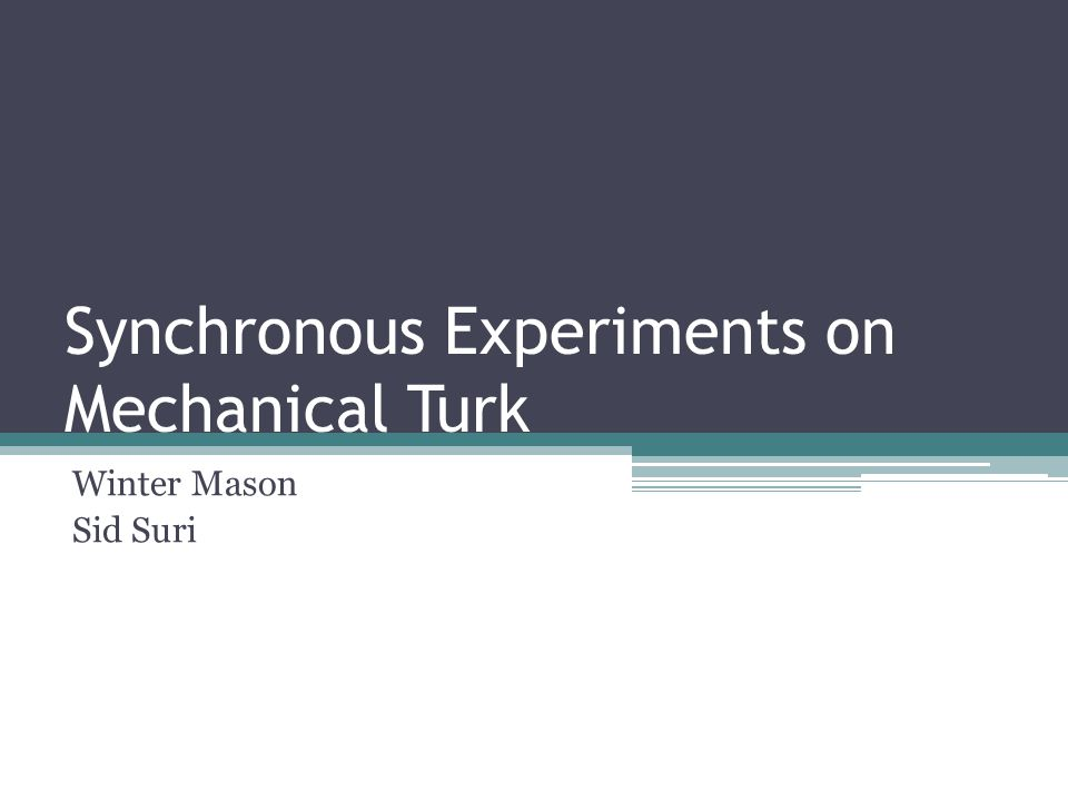 Outline Fitting a square peg in a round hole How to use Mechanical Turk for synchronous experiments The innovation A study in networked public goods games The extension A study on group problem solving