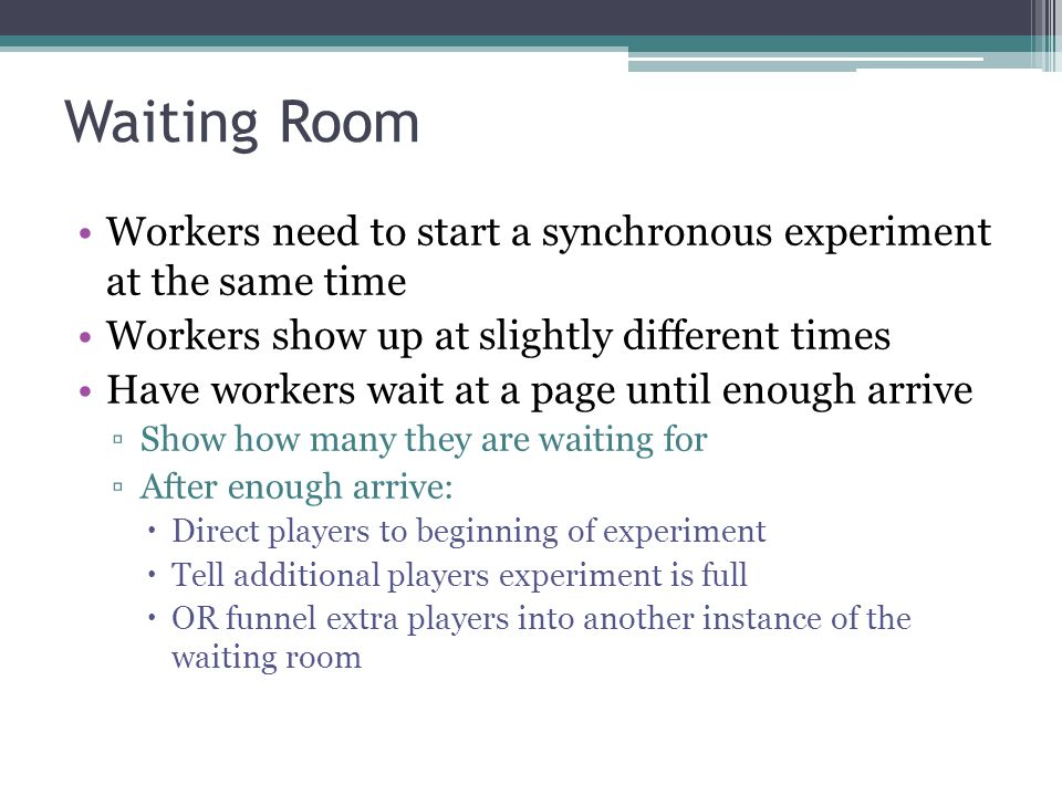 Attrition In person, walk-outs are rare On the web: Browsers/computers crash Internet connections go down Bosses walk in Need a timeout and a default action Discard experiments with < 90% human actions SW 10 discarded 21 of 94 experiments with 20-24 people Discard experiment where one player acted < 50% of the time MW 11 discarded 61 of 232 experiments with 16 people