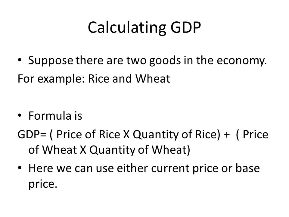 REAL VERSUS NOMINAL GDP Depending on which price we are using in GDP calculation we can make two classification of GDP.