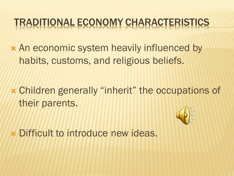An economic system heavily influenced by habits, customs, and religious beliefs.