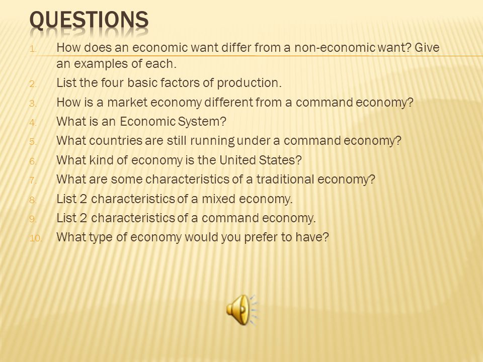 1.How does an economic want differ from a non-economic want.