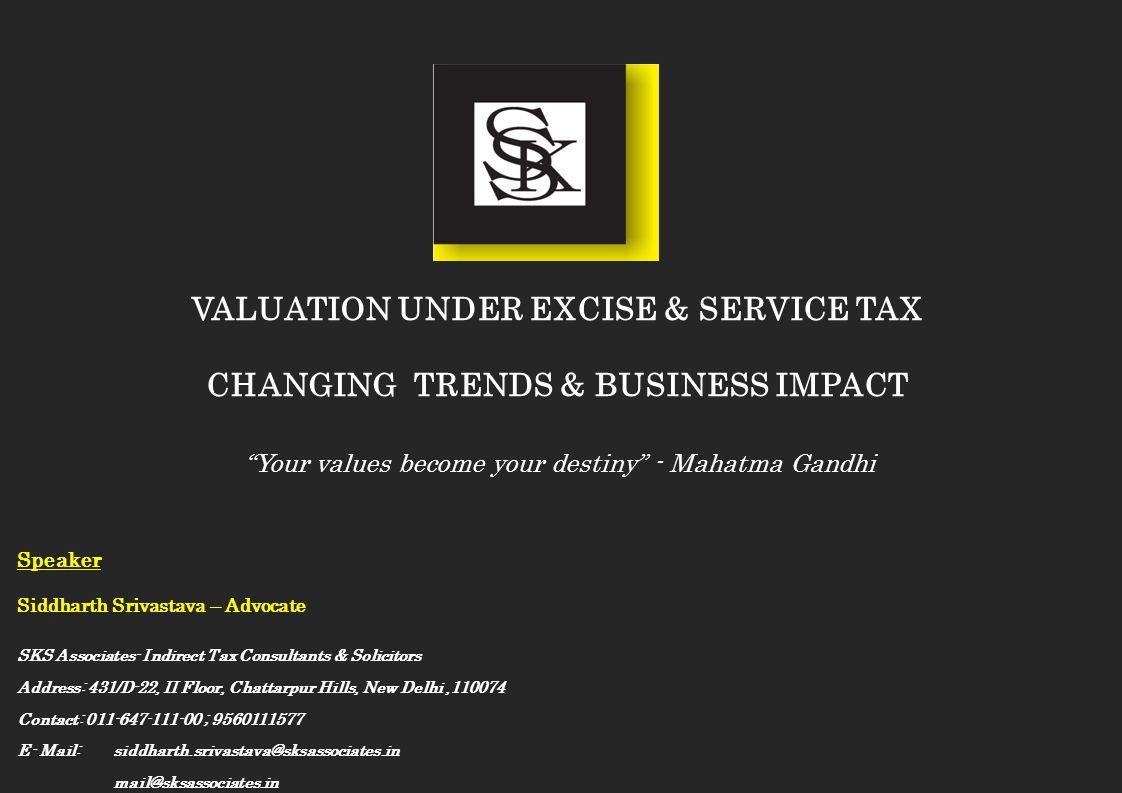Speaker Siddharth Srivastava – Advocate SKS Associates- Indirect Tax Consultants & Solicitors Address: 431/D-22, II Floor, Chattarpur Hills, New Delhi