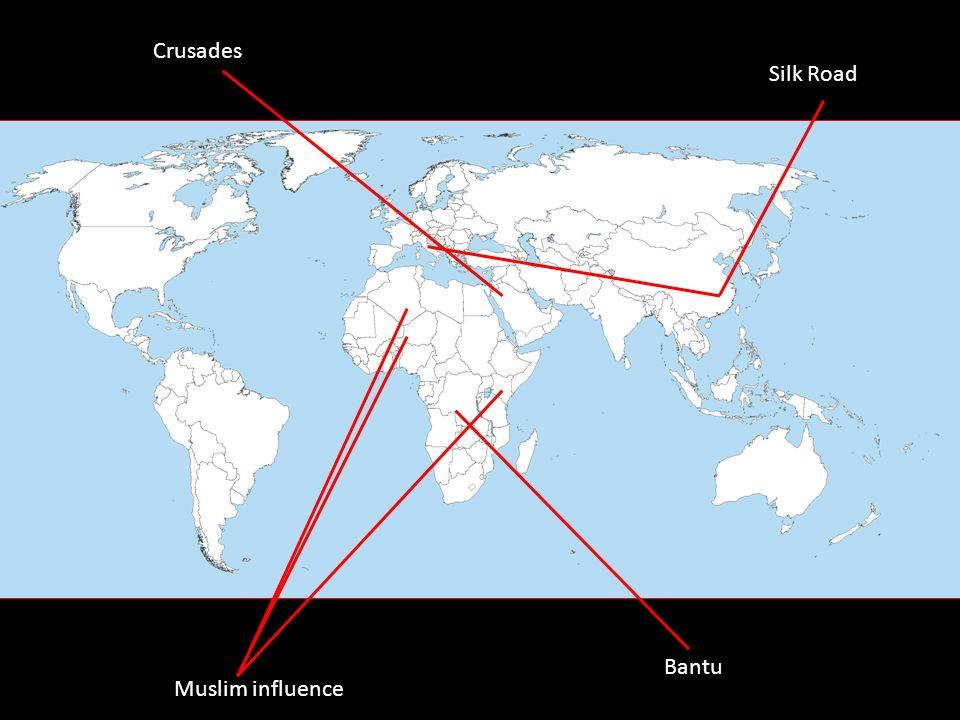 Crusades Silk Road Muslim influence Bantu