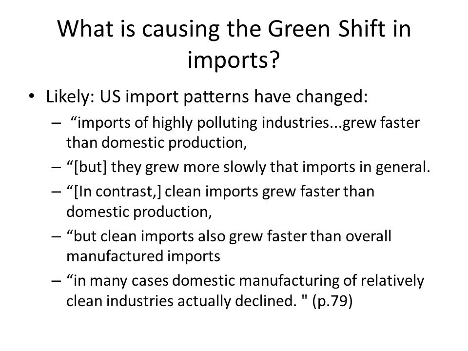 What is causing the Green Shift in imports.