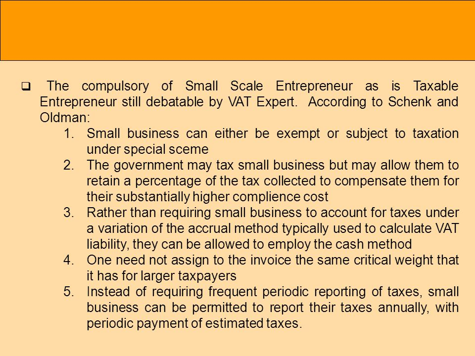 The compulsory of Small Scale Entrepreneur as is Taxable Entrepreneur still debatable by VAT Expert.