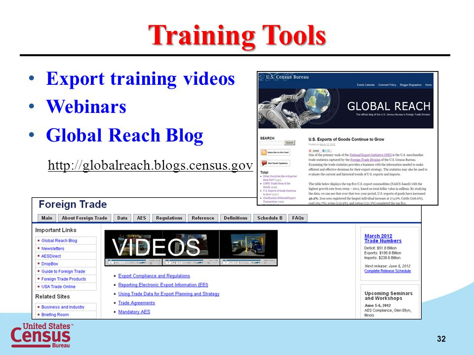 Training Tools Export training videos Webinars Global Reach Blog http://globalreach.blogs.census.gov 32