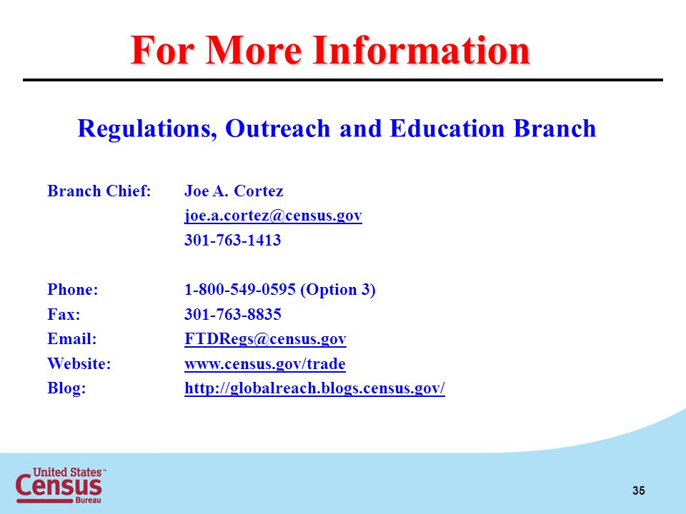 For More Information Regulations, Outreach and Education Branch Branch Chief:Joe A.