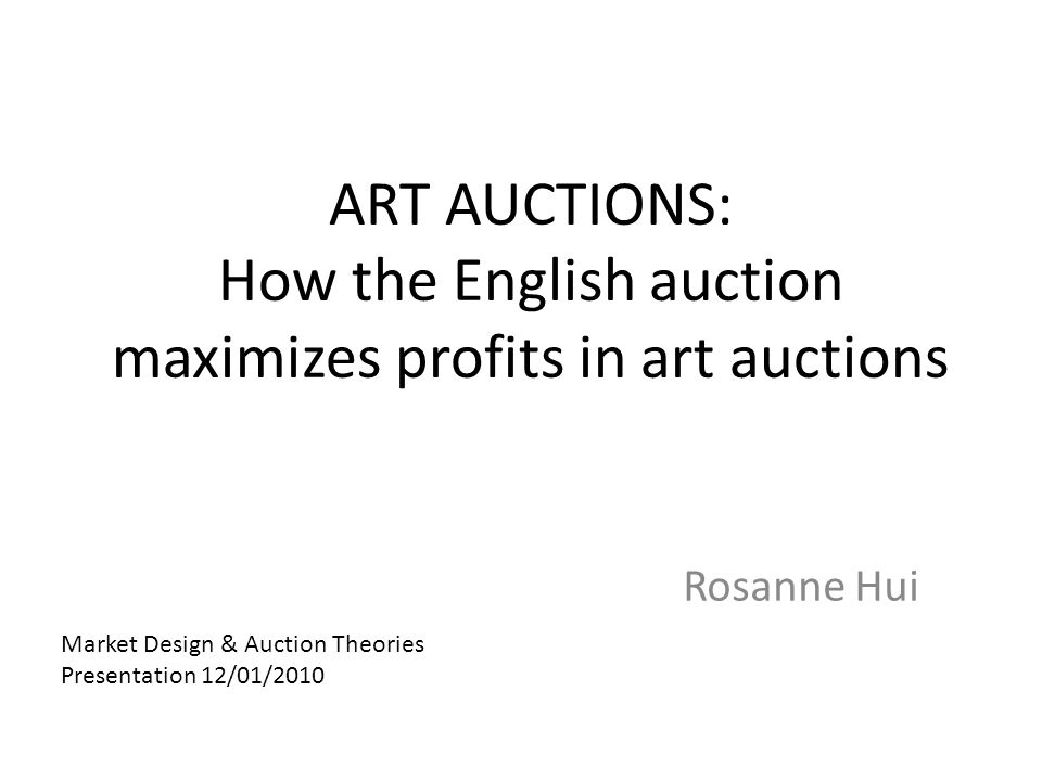 The Auctioneers Goal Despite the vagueness and complexities of pricing art, the auctioneer aims to: Maximize profits, realize full economic value of the product sold How.
