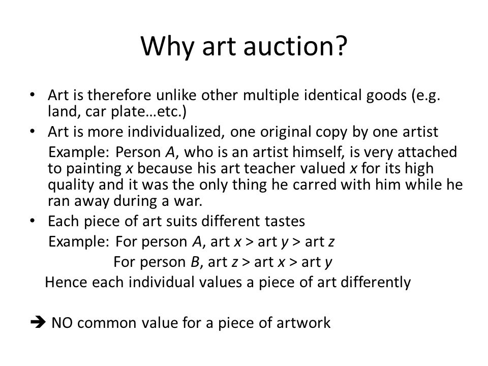 Why art auction. Art is therefore unlike other multiple identical goods (e.g.
