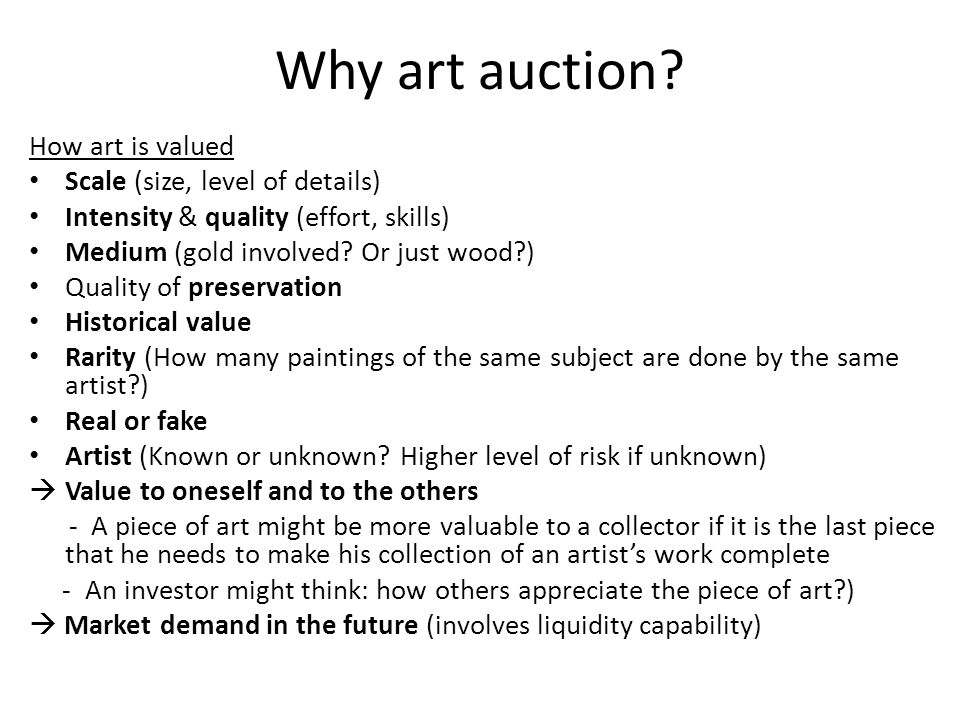 Why art auction.However, these values cannot be given a specific value that everyone agrees on.