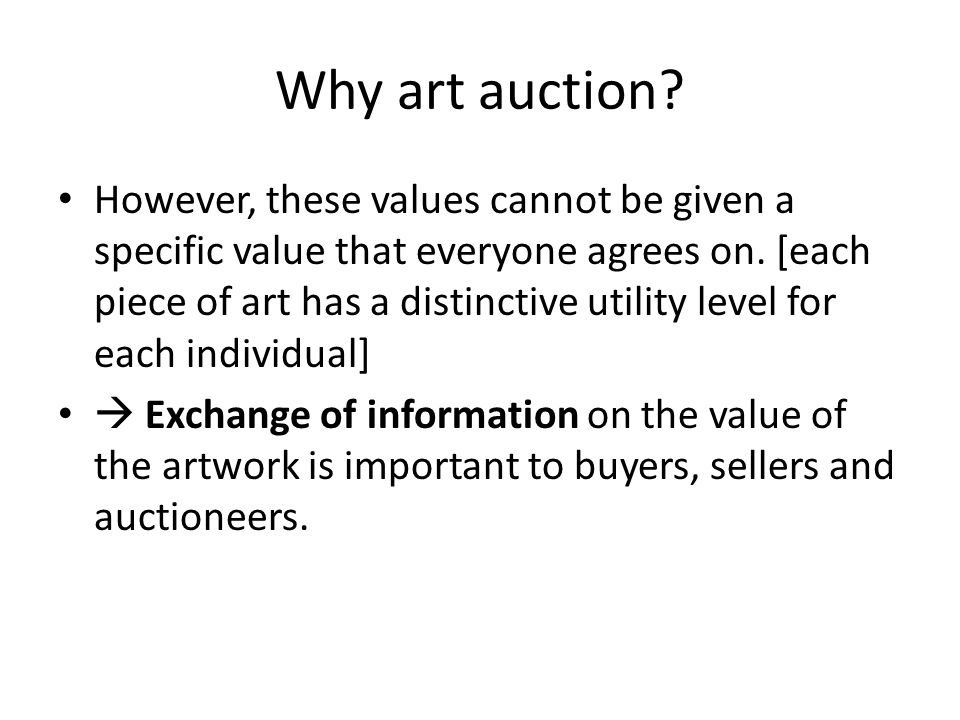Auction Houses Christies – worlds largest auction house (1766) Sothebys – worlds 2 nd largest auction house (1744) Phillips de Pury & Company - 1796
