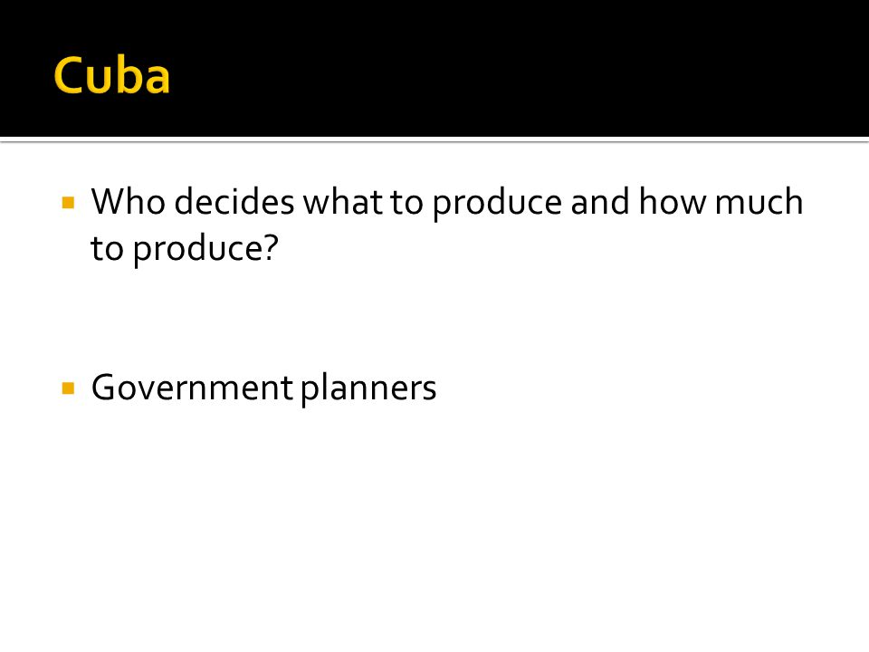Who decides what to produce and how much to produce? Government planners