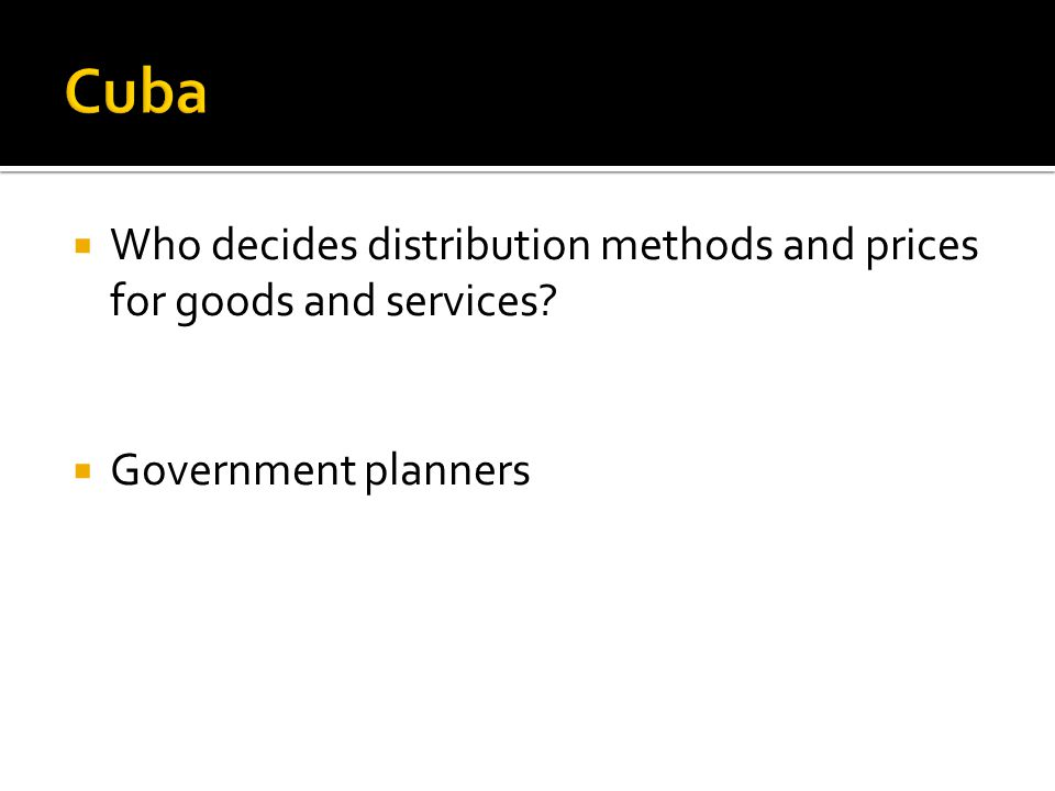 Who decides distribution methods and prices for goods and services? Government planners