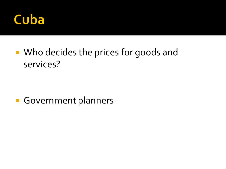 Who decides the prices for goods and services? Government planners