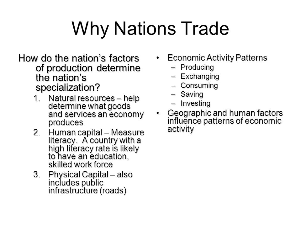 Why Nations Trade How do the nations factors of production determine the nations specialization.