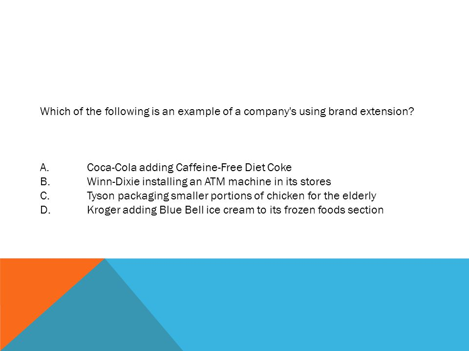 Which of the following is an example of a company s using brand extension.