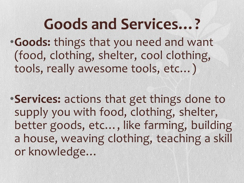 Goods and Services….