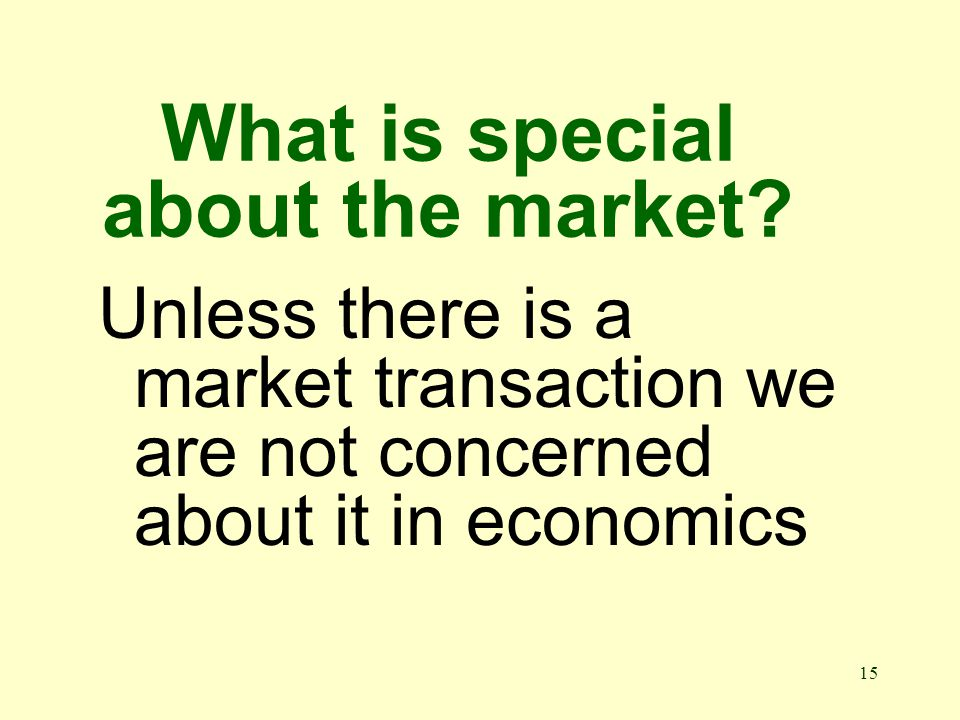 15 What is special about the market.