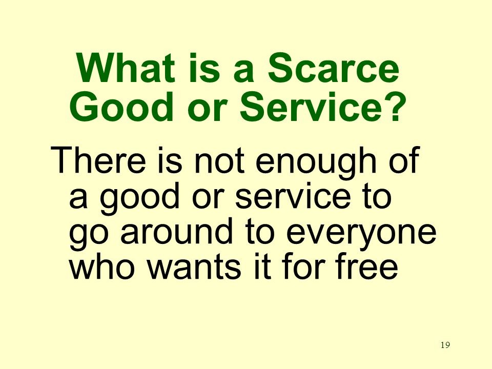 19 What is a Scarce Good or Service.