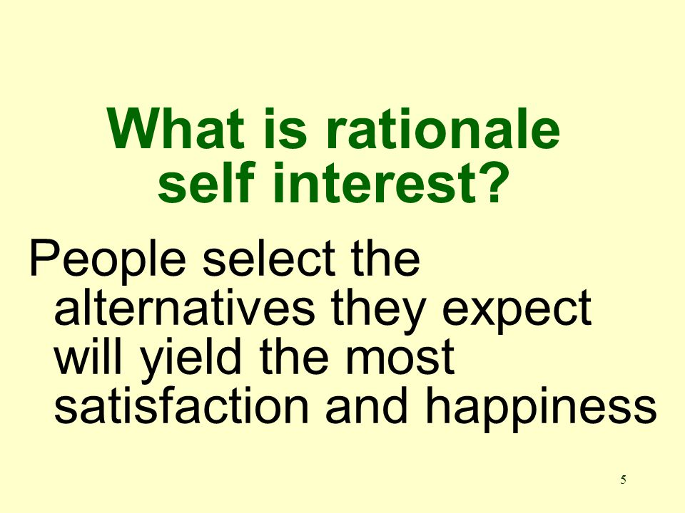 5 What is rationale self interest.
