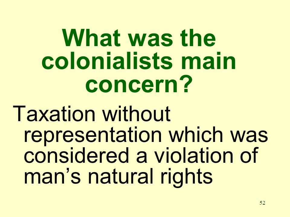 52 What was the colonialists main concern.