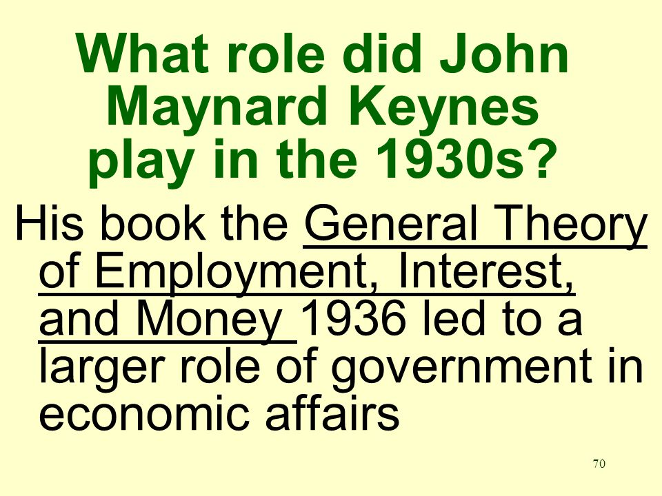 70 What role did John Maynard Keynes play in the 1930s.