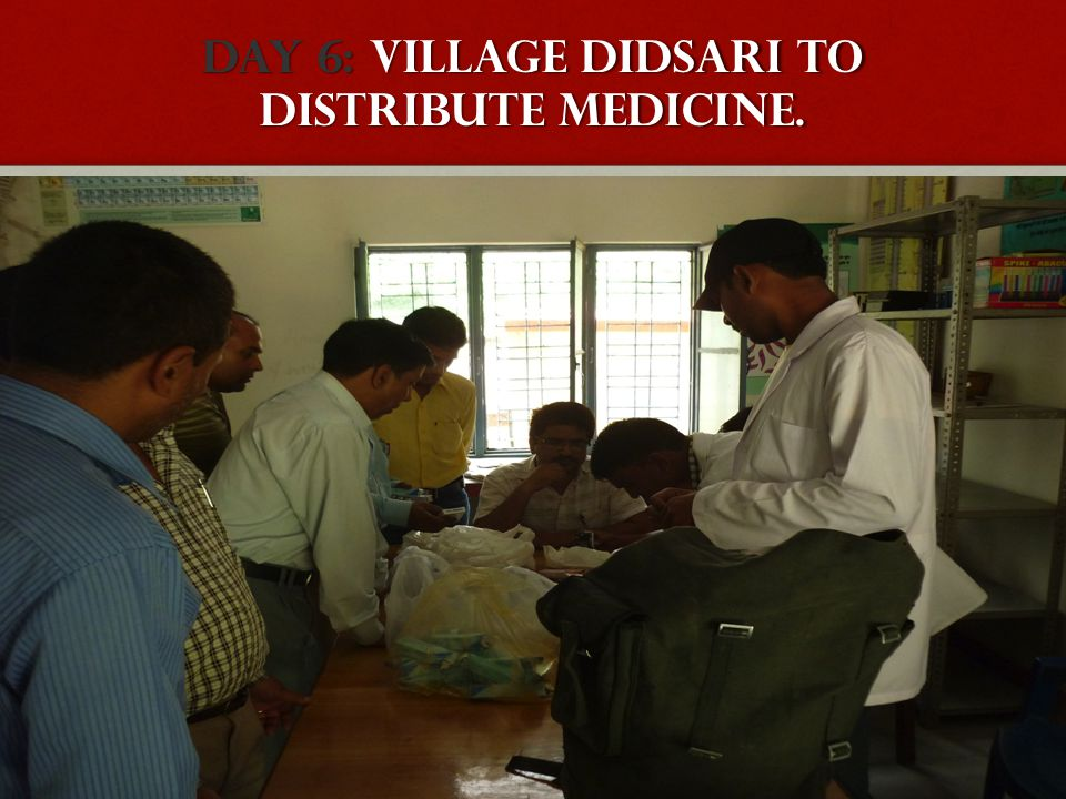 DAY 6: Village Didsari to Distribute MEDICINE.