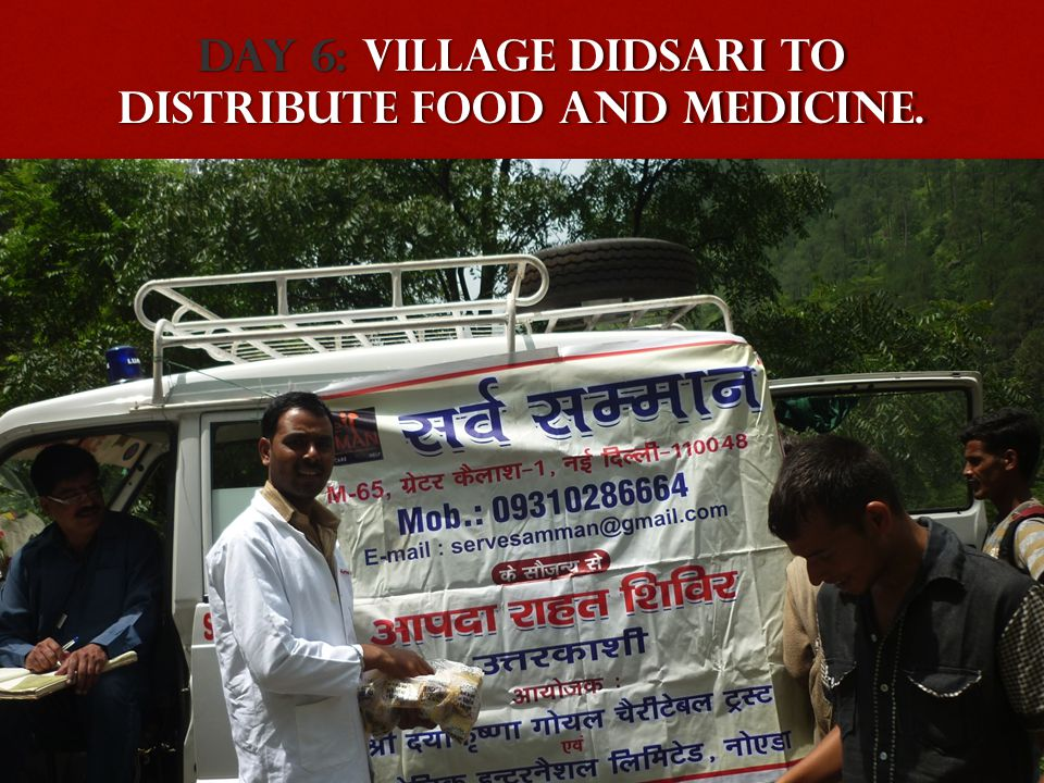 DAY 6: Village Didsari to Distribute Food and Medicine.