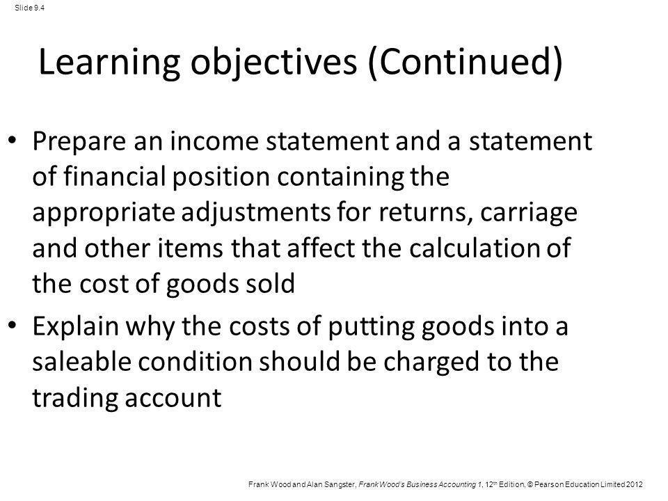 Frank Wood and Alan Sangster, Frank Woods Business Accounting 1, 12 th Edition, © Pearson Education Limited 2012 Slide 9.4 Learning objectives (Contin