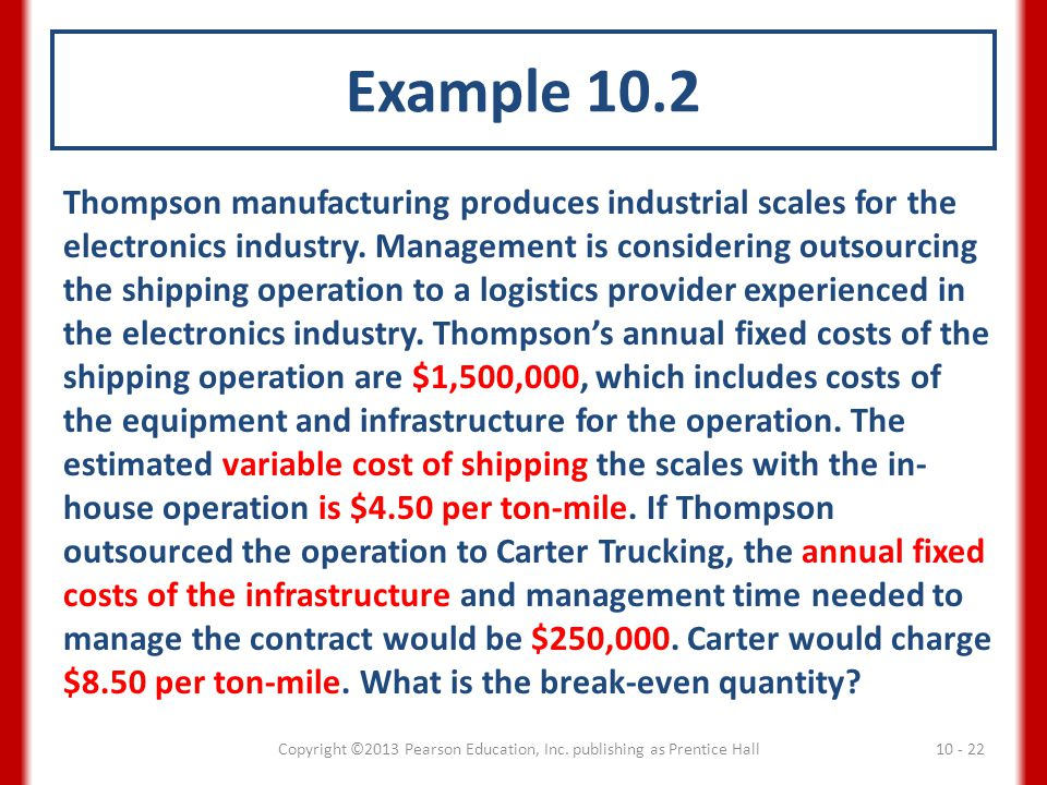 Example 10.2 Thompson manufacturing produces industrial scales for the electronics industry. Management is considering outsourcing the shipping operat