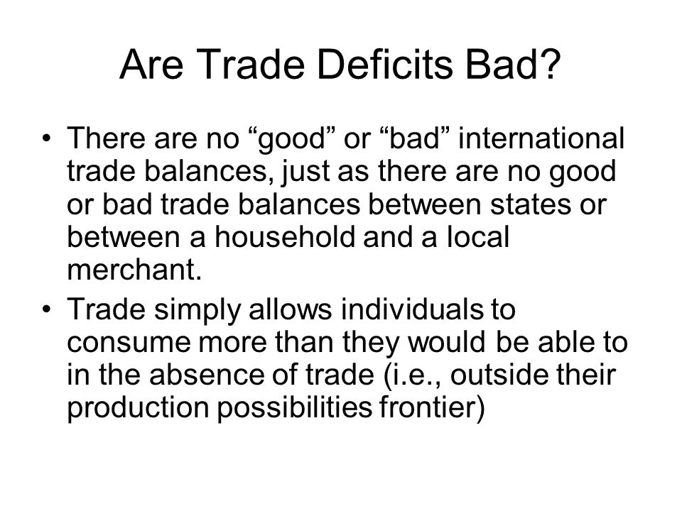 Are Trade Deficits Bad.