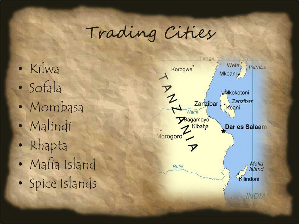 Trading Cities Kilwa Sofala Mombasa Malindi Rhapta Mafia Island Spice Islands