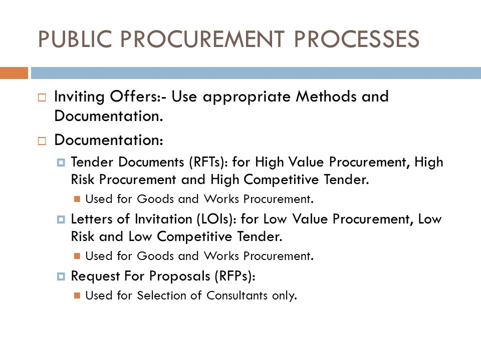 PUBLIC PROCUREMENT PROCESSES Inviting Offers:- Use appropriate Methods and Documentation.