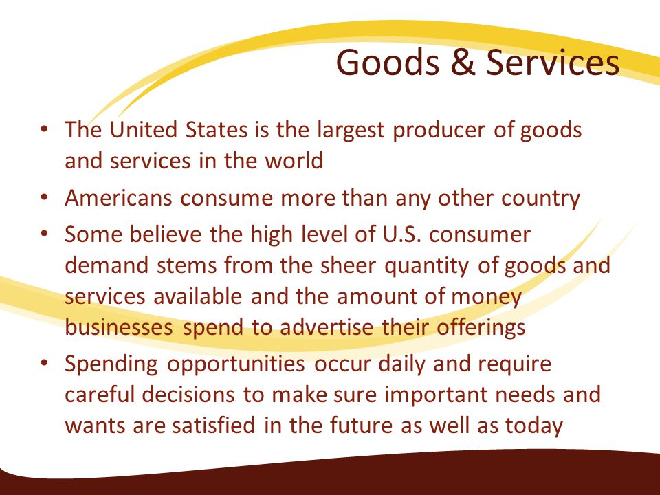 Economic Resources How do you get the goods and services you need and want.