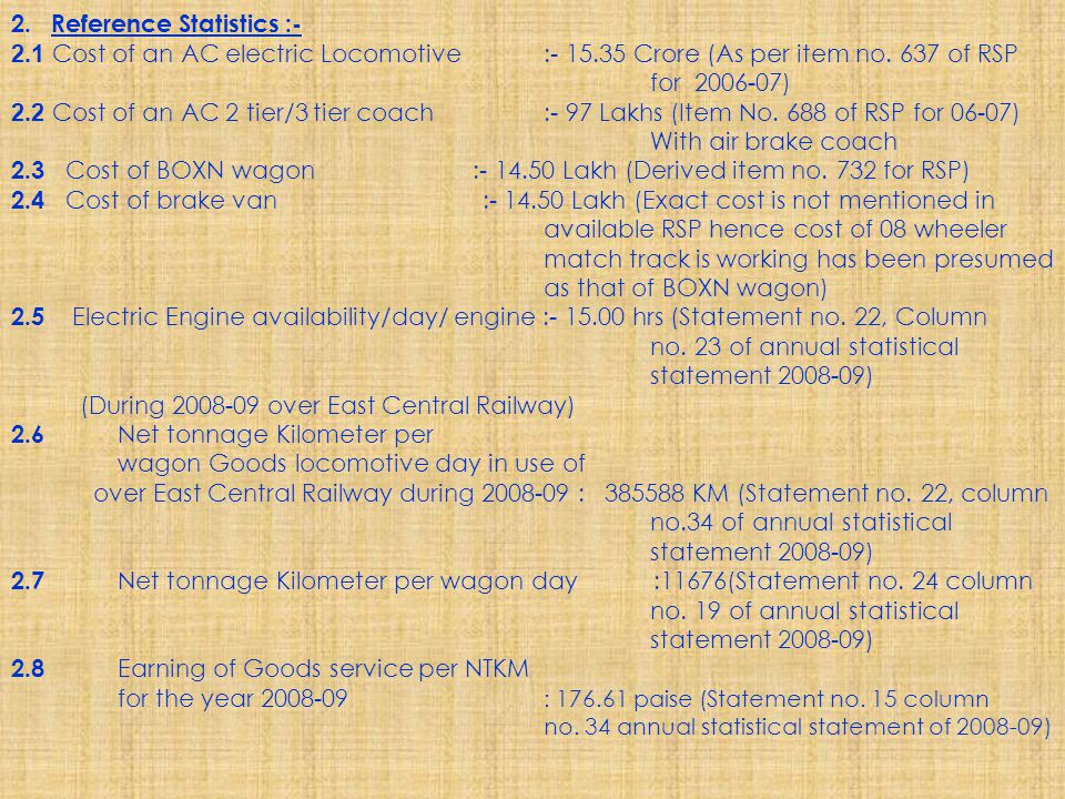 2.Reference Statistics :- 2.1 Cost of an AC electric Locomotive:- 15.35 Crore (As per item no.