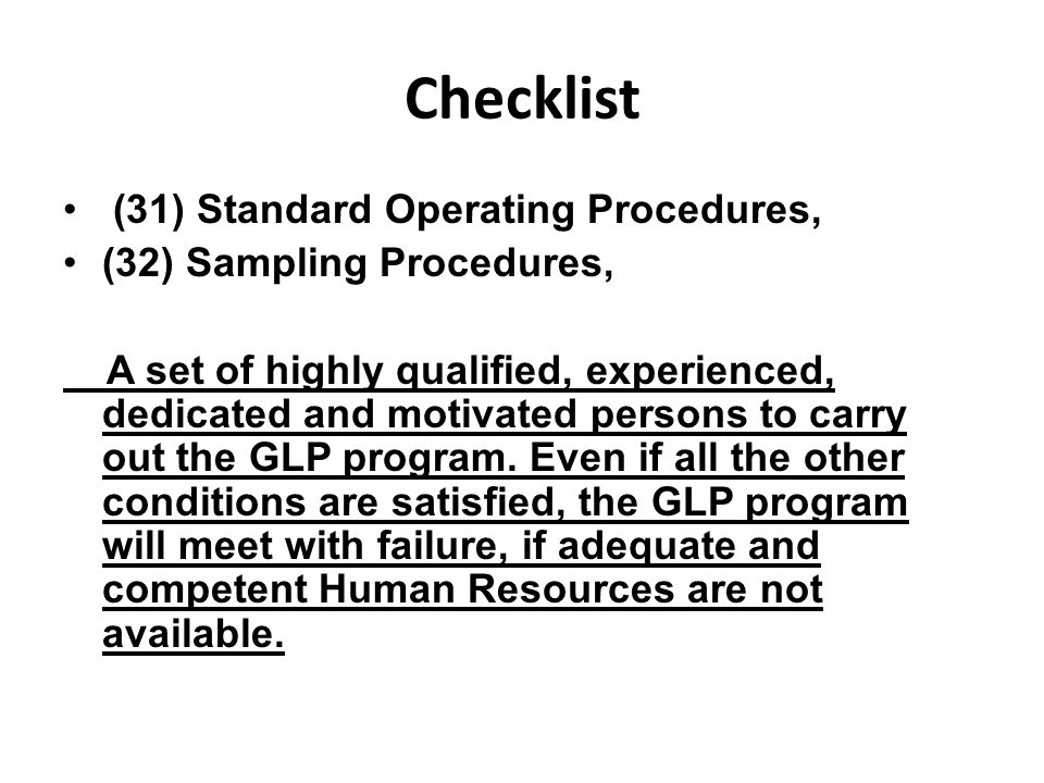 Checklist (31) Standard Operating Procedures, (32) Sampling Procedures, A set of highly qualified, experienced, dedicated and motivated persons to car