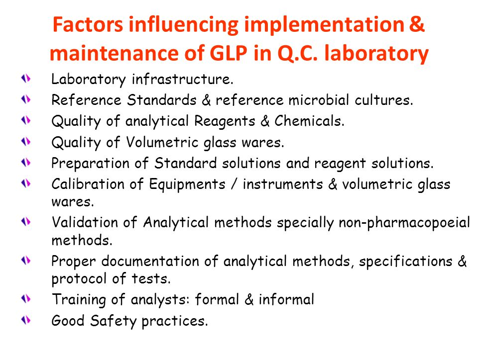 Factors influencing implementation & maintenance of GLP in Q.C. laboratory Laboratory infrastructure. Reference Standards & reference microbial cultur