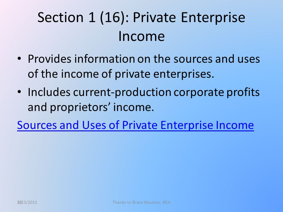 10 Section 1 (16): Private Enterprise Income Provides information on the sources and uses of the income of private enterprises.