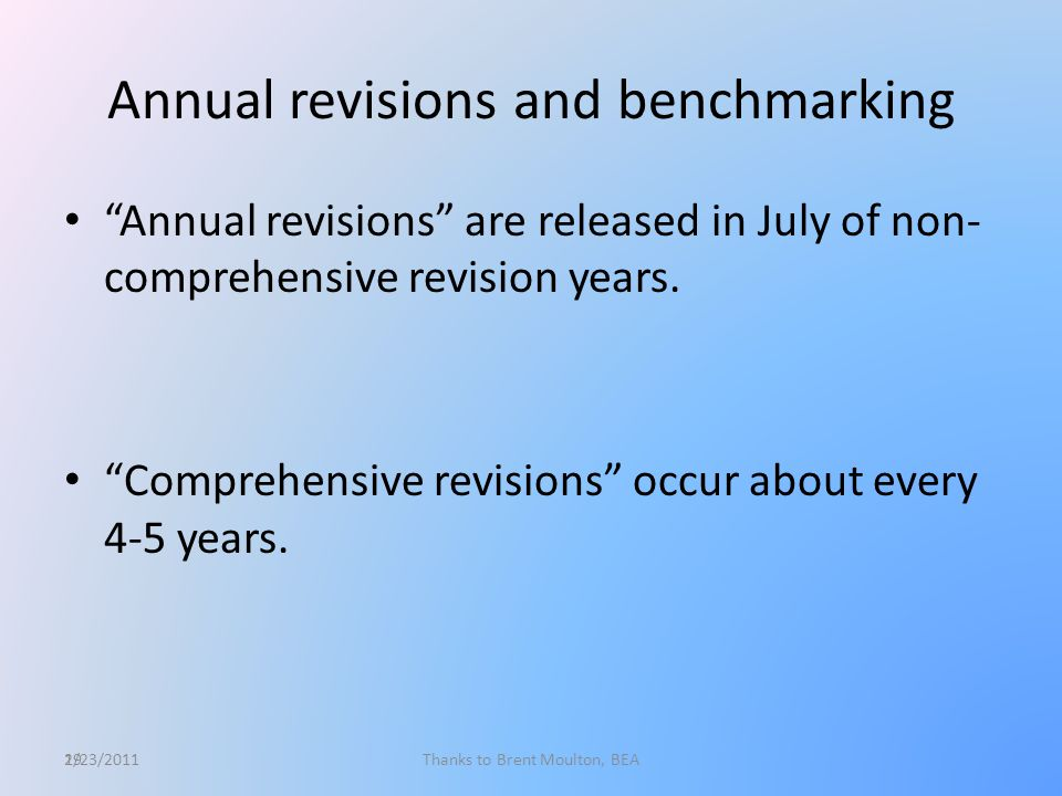 19 Annual revisions and benchmarking Annual revisions are released in July of non- comprehensive revision years.
