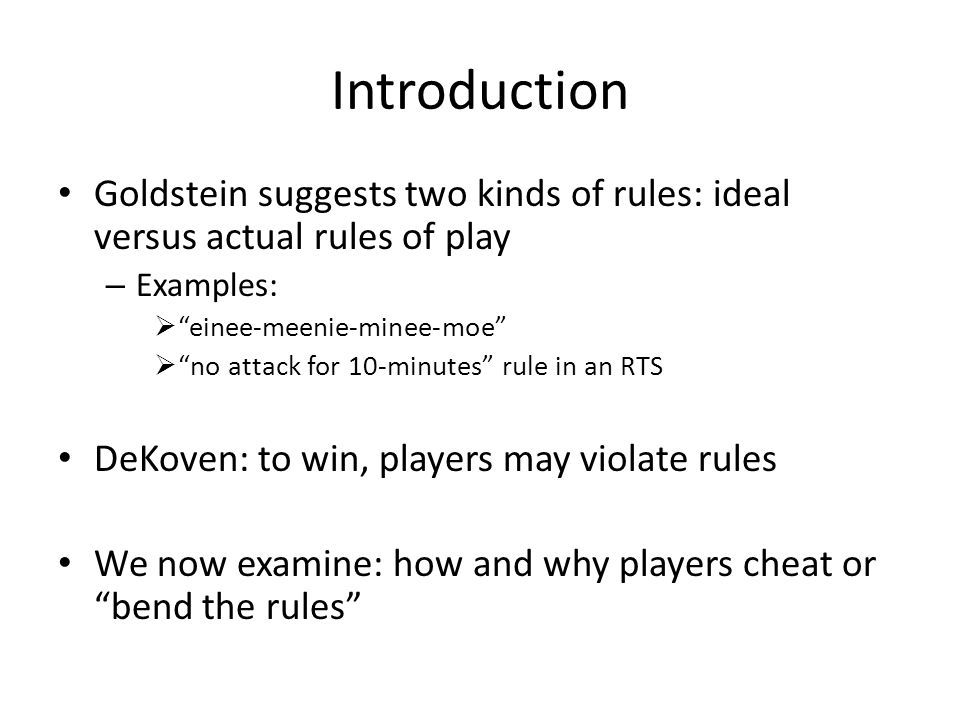 Categories of Player versus Dimensions Dimensions – Adherence to the rules – Interest in winning – Degree of lusory attitude Types of player – Standard player – Dedicated player – Unsportmanslike player – Cheater – Spoil-sport Cheating to win its obvious, but examples of cheating for fun in the game.