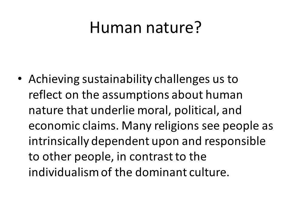 Human nature.