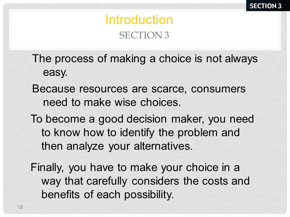 18 SECTION 3 Introduction The process of making a choice is not always easy.
