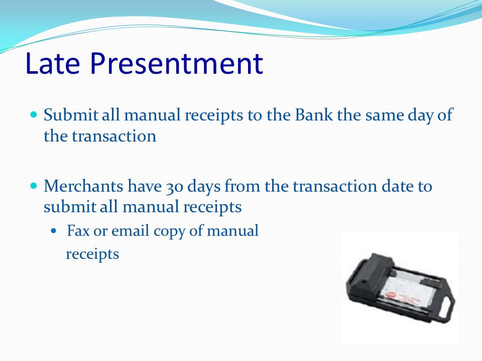 Credit Not Processed Deposit credit receipts with your Bank as quickly as possible, preferably the same day as the credit transaction is generated At time of transaction, disclose to the cardholder any policy regarding returns, refunds or service cancellation To avoid currency conversion issues, Do Not process refunds on the POS terminals.
