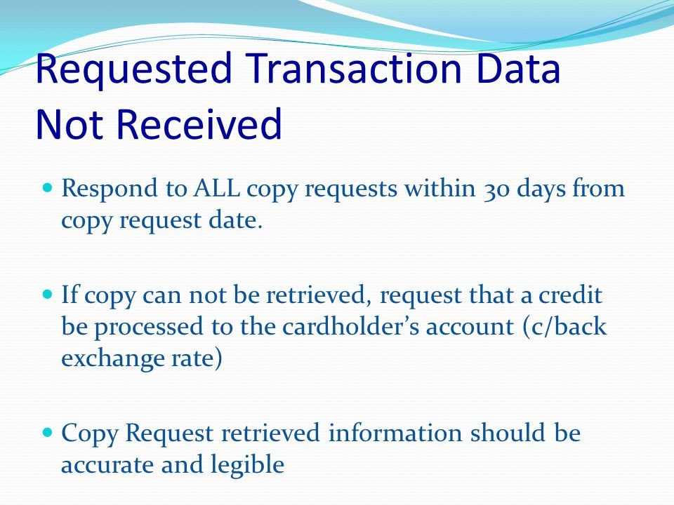 Chargeback Reasons Top Merchant Chargebacks Requested Transaction Data not received Service not provided / goods not received (defective not as described) Transaction Not Recognized / No Authorization Fraud: Card Present / Absent Environment