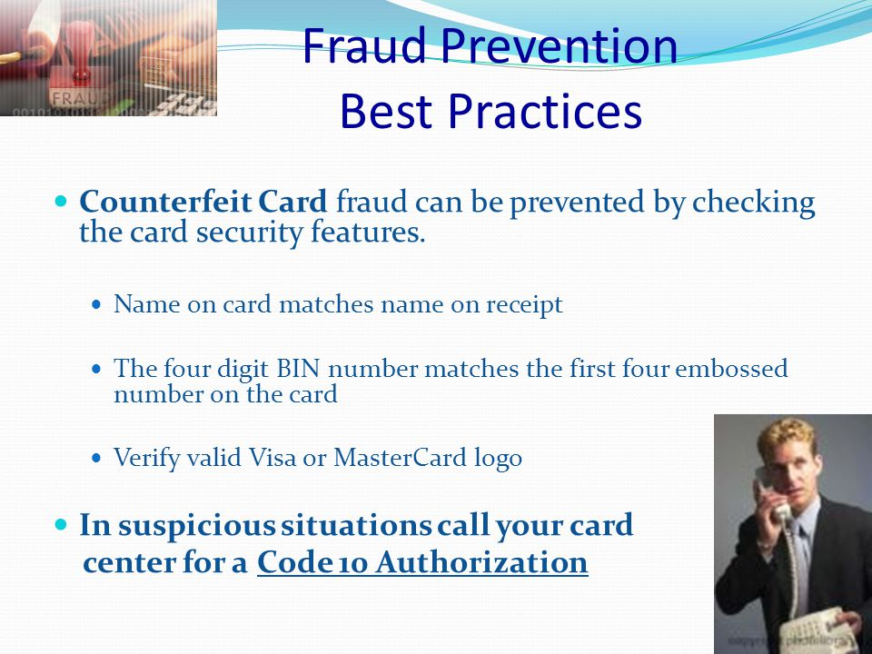 Fraud Prevention Best Practices Card Not Present fraud can be prevented at the point of name and address verification check.