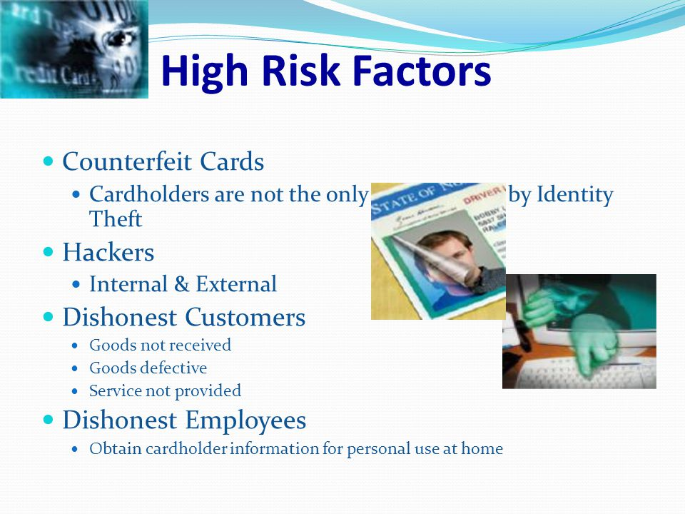 Limiting Exposure to Fraudulent Transactions AGENDA Fraud Prevention Best Practices How to Prevent a Potential Chargeback Transaction How to Minimize Copy Request Card Acceptance Procedures* The Merchant Agreement Identifying the High Risk Factors