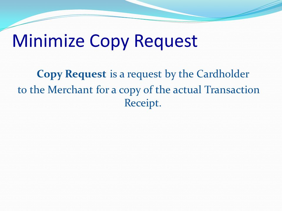 Duplicate Processing Duplicate Processing is one of the top three (3) merchant chargeback codes Provide proof of two separate transactions / Provide proof of PIN present at ATMs Wait for POS terminal response before attempting to process the transaction a second time.