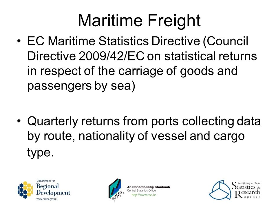 Maritime Freight EC Maritime Statistics Directive (Council Directive 2009/42/EC on statistical returns in respect of the carriage of goods and passeng