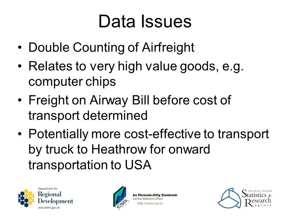 Data Issues Double Counting of Airfreight Relates to very high value goods, e.g.